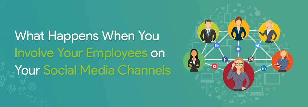 Involve Your Employees on Your Social Media Channels