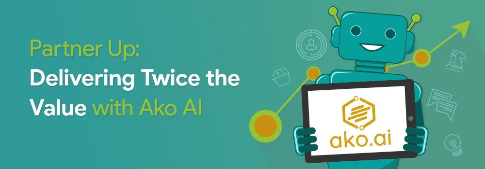 Partner Up: Delivering Twice the Value with Ako AI