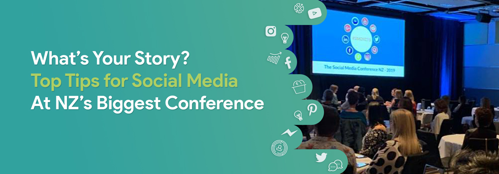 What's Your Story? Top Tips for Social Media at NZ's Biggest Conference